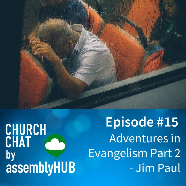 Adventures in Evangelism Part 2