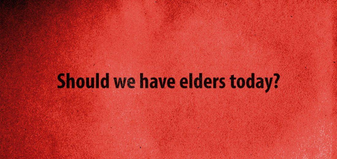 Should We Have Elders Today?