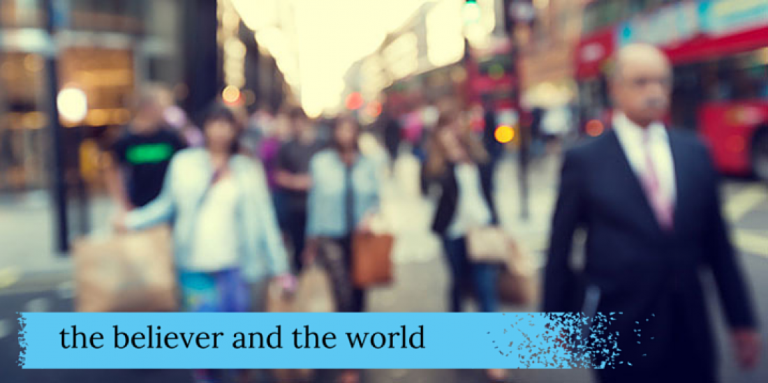 The Believer and the World